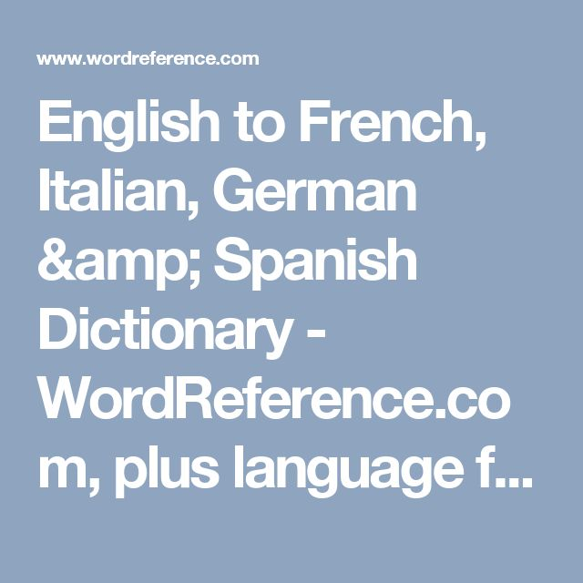 English To French Italian German Spanish Dictionary Wordreference Com Plus