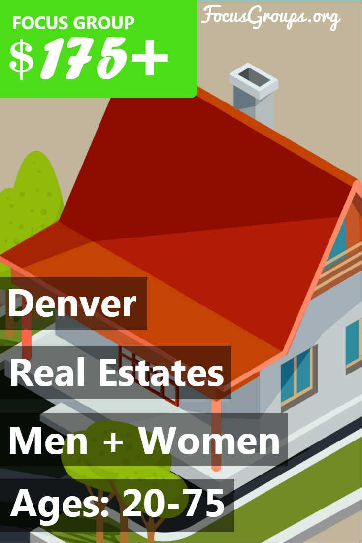 Fieldwork Denver, a local market research firm is looking for Men and Women 20-75 to join us for an upcoming discussion on the topic of Real Estate. (This study will take place in your home, in your office, OR a local cafe/shop of your choosing) We will pay $175-$250 (Depending how you qualify) VISA CARD to those people who qualify and are invited to join us for a 1.5 hour discussion on Monday, Sept. 11th or Wednesday, Sept. 13th. Times based on your availability. If you are interested in…