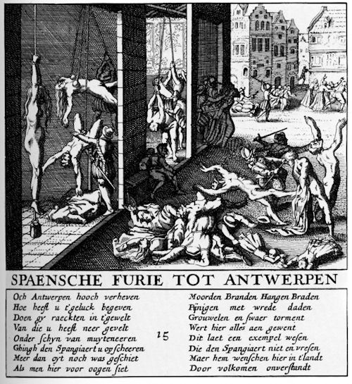 """1576 depiction of the """"Spanish Fury,"""" a series of incidents in which underpaid and sometimes abandoned Spanish soldiers went on awful rampages in the Netherlands. The troops were present in the Low Countries to put down the Dutch Revolt against Spanish King Philip II. The conflict dragged on for decades, with the Netherlands finally gaining official recognition in 1648."""