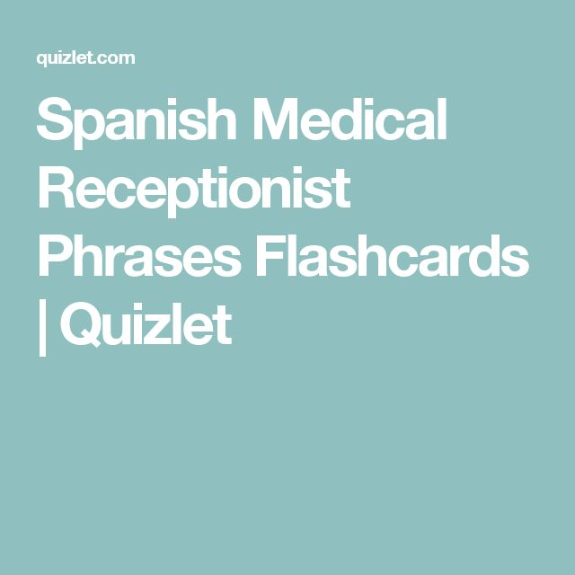Spanish Medical Receptionist Phrases Flashcards | Quizlet