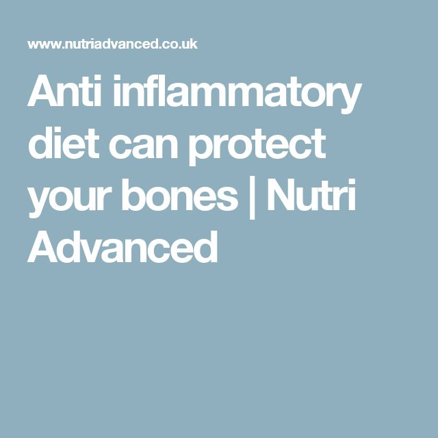 Anti inflammatory diet can protect your bones | Nutri Advanced