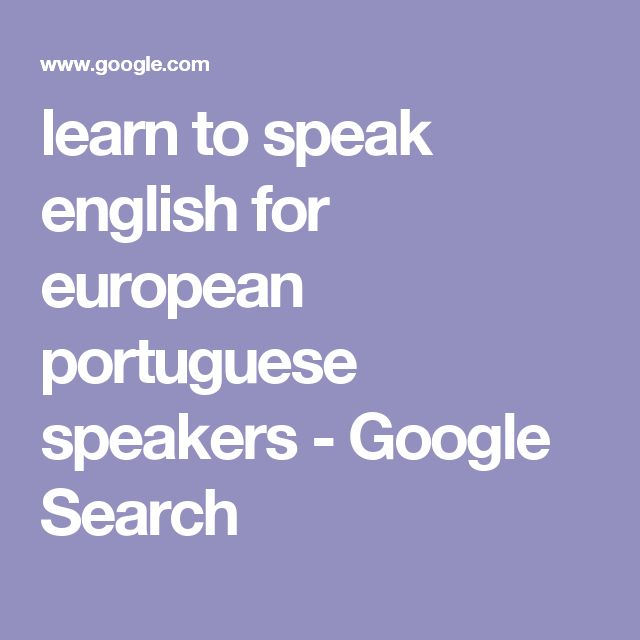 learn to speak english for european portuguese speakers - Google Search