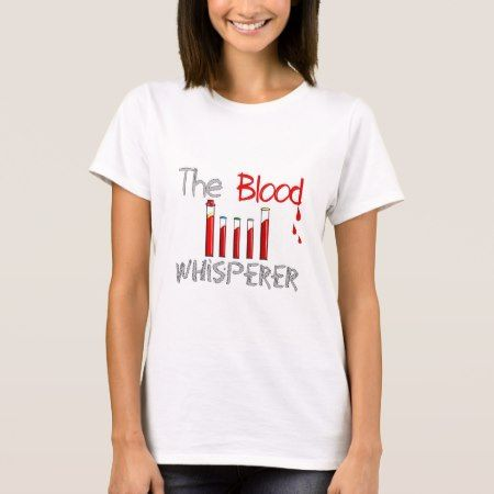 Phlebotomist Gifts 'The Blood Whisperer' T-Shirt - tap, personalize, buy right now!