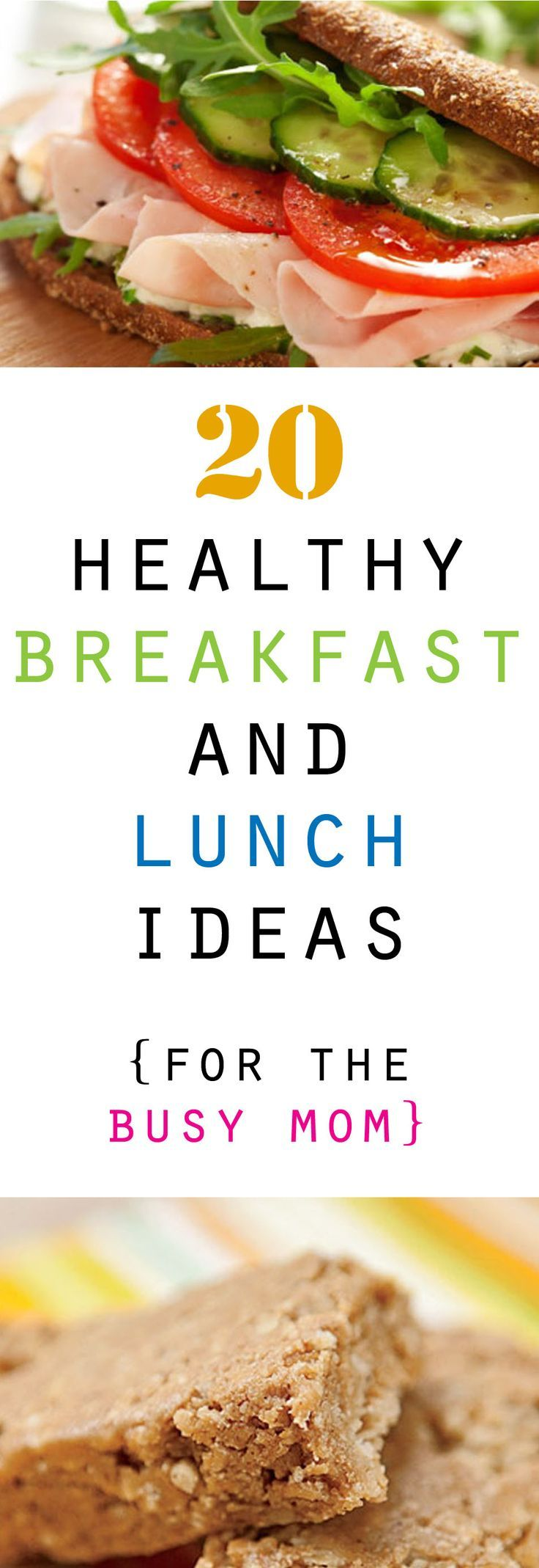 20 Healthy Breakfast and Lunch Ideas--No time for lunch or just no ideas? You can find solutions for both here.