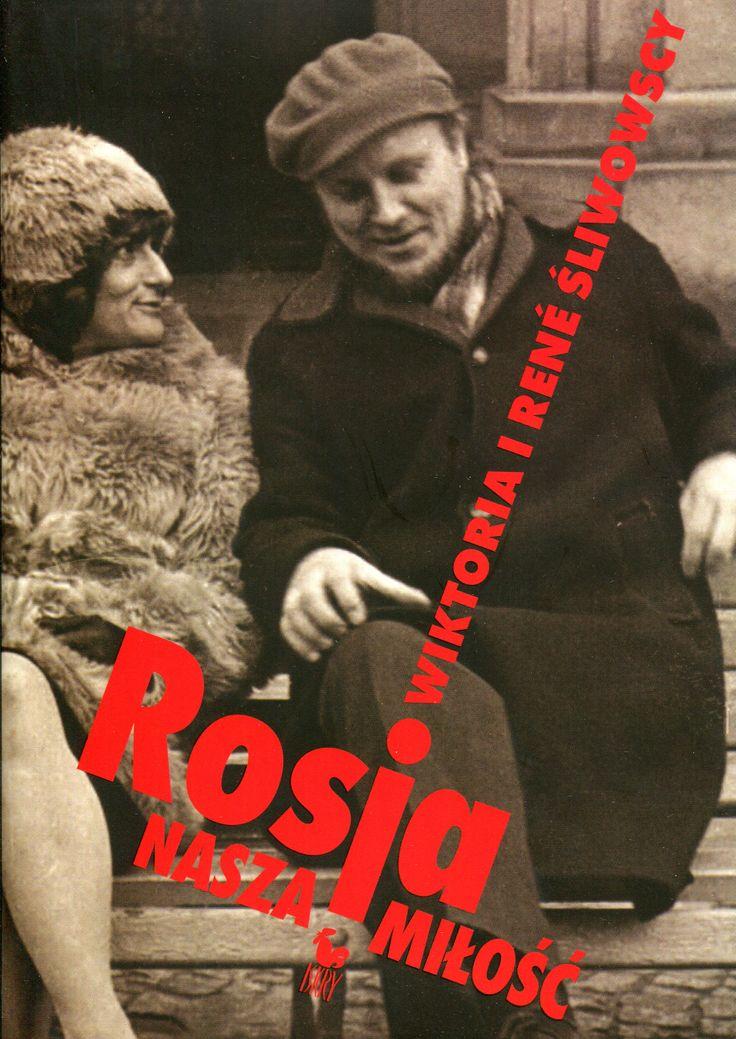 """""""Rosja nasza miłość"""" Wiktoria i René Śliwowscy Cover by Andrzej Barecki Published by Wydawnictwo Iskry 2008"""