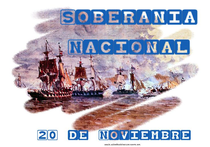 27 de Noviembre – Feriado recordando el Día de la Soberanía Nacional http://www.yoespiritual.com/efemerides/27-de-noviembre-feriado-recordando-el-dia-de-la-soberania-nacional.html