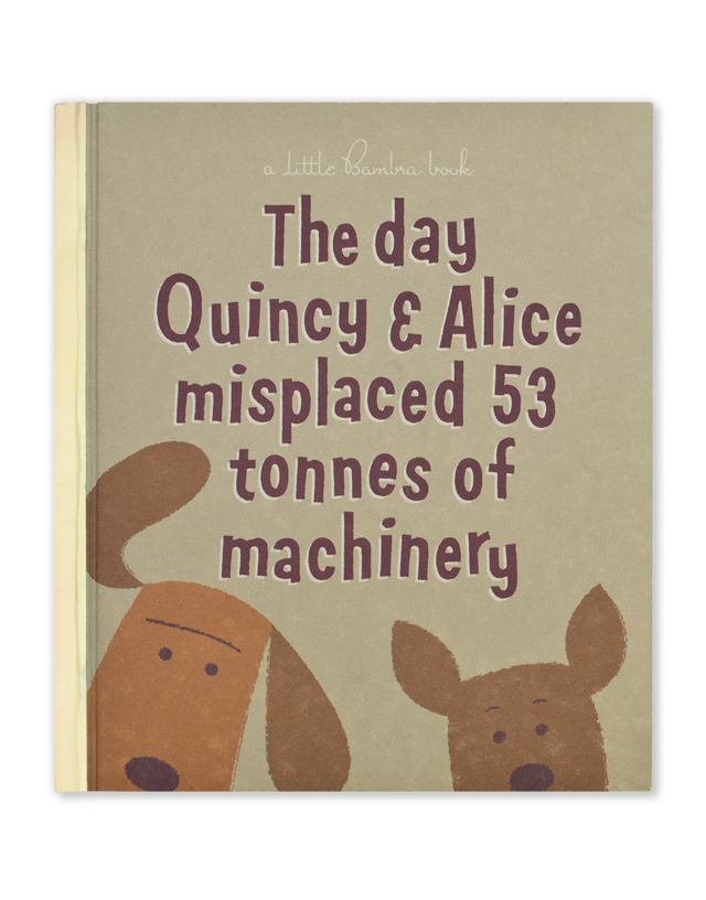 The day Quincy & Alice misplaced 53 tonnes of machinery. By Saskia Ericson.