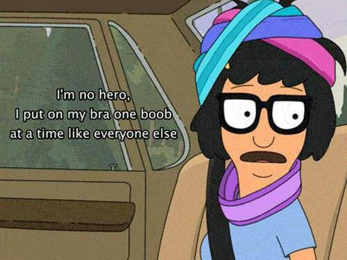 Tina Bobs Burgers I put my bra on one boob at a time: Bobs Burgers Tina, Funny Bonez, Heroes, Funny Stuff, Good, Favorite Quotes, Boobs, Wise Words, Things Tv