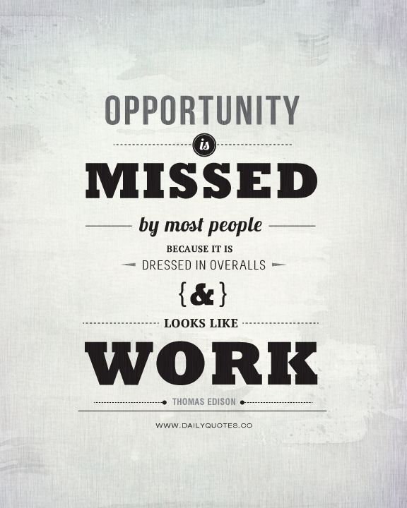 Always Look For Opportunities Pay Close Attention To The Things