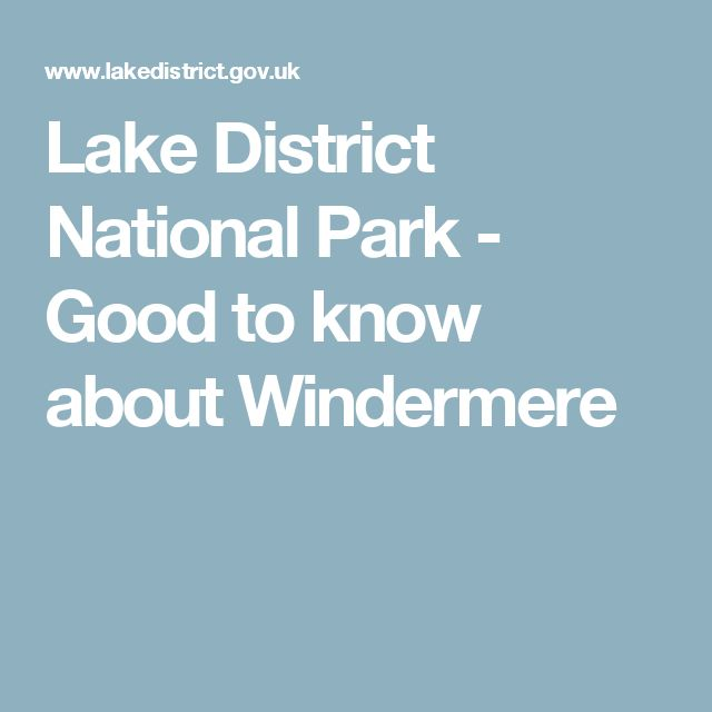 Lake District National Park - Good to know about Windermere