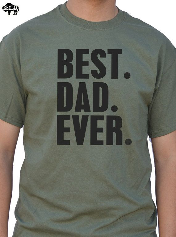 Fathers Day Gift New Dad Best Dad Ever T Shirt Mens t-shirt tshirt for Dad Awesome Dad Funny Tshirt Dad Gift on Etsy, $14.99