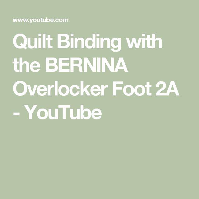Quilt Binding with the BERNINA Overlocker Foot 2A - YouTube