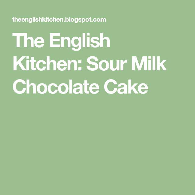 The English Kitchen: Sour Milk Chocolate Cake