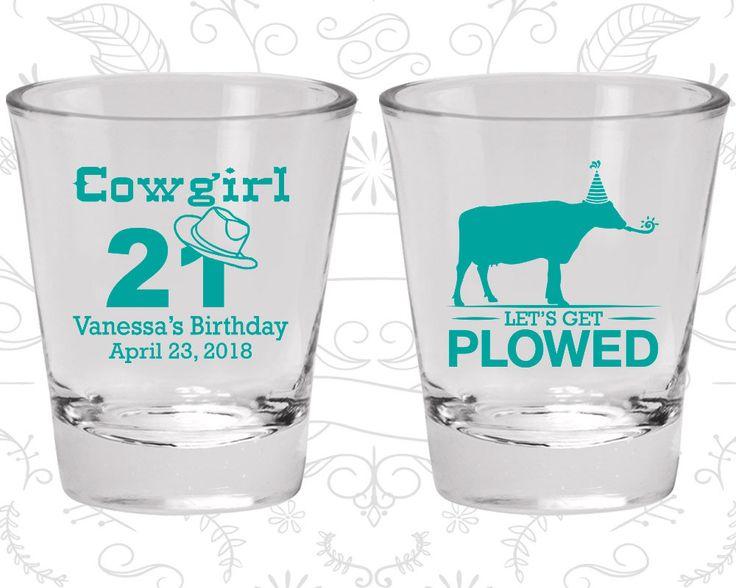 21st Birthday Shot Glass, Cowgirl Birthday, Cow Birthday Shot Glass, Lets Get Plowed, Birthday Shot Glass, Birthday Glass (20158)