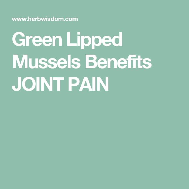 Green Lipped Mussels Benefits JOINT PAIN