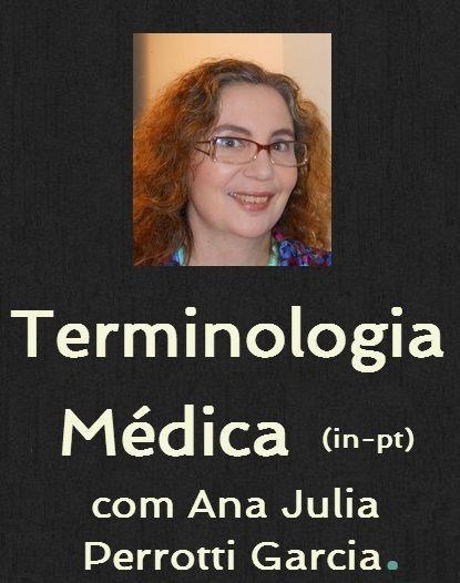www.multitude.trd.br Amanhã Ana Julia Perroti-Garcia apresenta o segundo módulo do curso de Terminologia Médica (in-pt) — o primeiro módulo já está gravado e à disposição para compra.