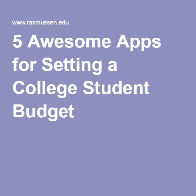 5 Awesome Apps for Setting a College Student Budget