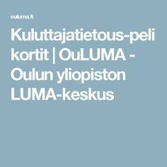 Kuluttajatietous-pelikortit | OuLUMA - Oulun yliopiston LUMA-keskus