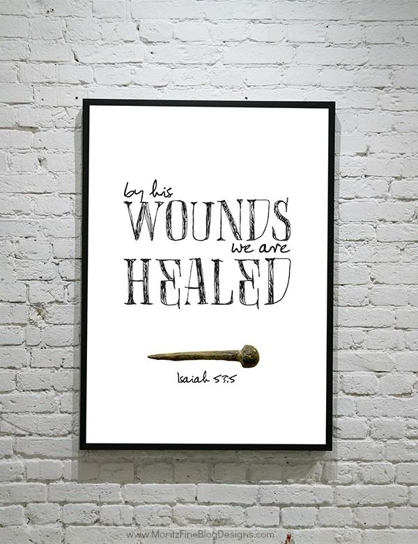 "Free printable ""By His wounds we are healed."" Isaiah 53:5 #Easter #Saved"