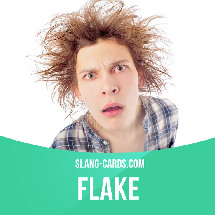 """Flake"" means an unreliable or strange person. Example: Lenny is such a flake! This is the third time he hasn't come after we'd planned to meet."