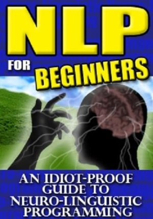 15 October 2012 : NLP for Beginners - An Idiot-Proof Guide To Neuro-Linguistic Programming by Chris Right http://www.dailyfreebooks.com/bookinfo.php?book=aHR0cDovL3d3dy5hbWF6b24uY29tL2dwL3Byb2R1Y3QvQjAwNURaTDlPOC8/dGFnPWRhaWx5ZmItMjA=