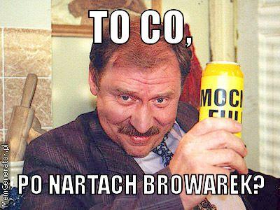 TO CO, PO NARTACH BROWAREK? - mem