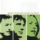 Saint Etienne Good Humour