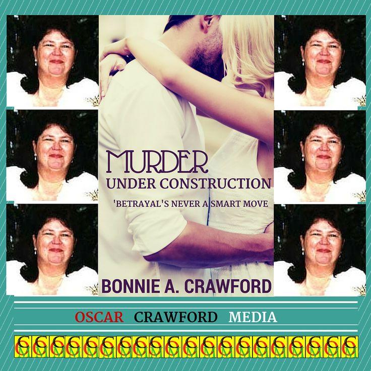 Email oscarcrawfordmedia@gmail.com for your FREE Promo Copy of Murder Under Construction by Bonnie Crawford #murder #mystery