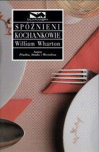 William Wharton Spóźnieni kochankowie