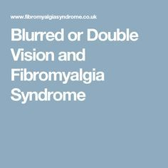 Blurred or Double Vision and Fibromyalgia Syndrome