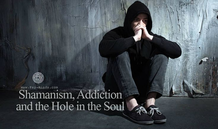 Shamanism Addiction and the Hole in the Soul - @psyminds17