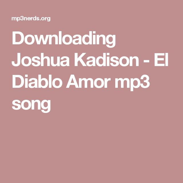 Downloading Joshua Kadison - El Diablo Amor mp3 song