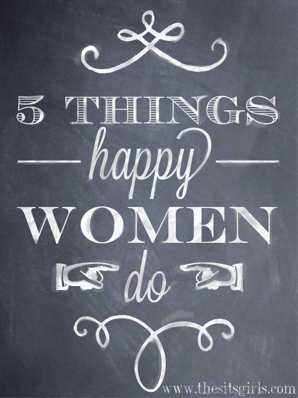 5 Things All Happy Women Do from TheSITSGirls.com