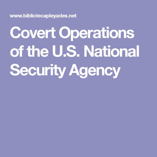 Covert Operations of the U.S. National Security Agency