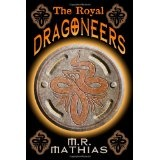 The Royal Dragoneers: (The Dragoneers Saga Book One) (Dragoneer Saga) (Paperback)By M. R. Mathias