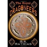 The Royal Dragoneers: (The Dragoneers Saga Book One) (Dragoneer Saga) (Paperback)By M. R. Mathias
