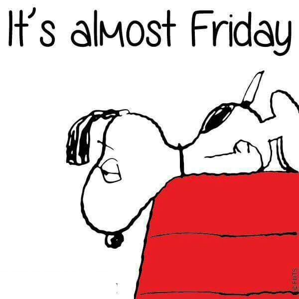 It's almost Friday -- Snoopy