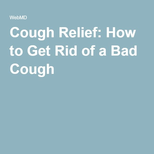 Cough Relief: How to Get Rid of a Bad Cough