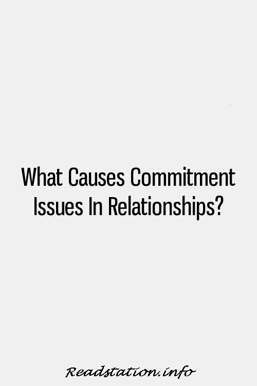 why do men have commitment issues