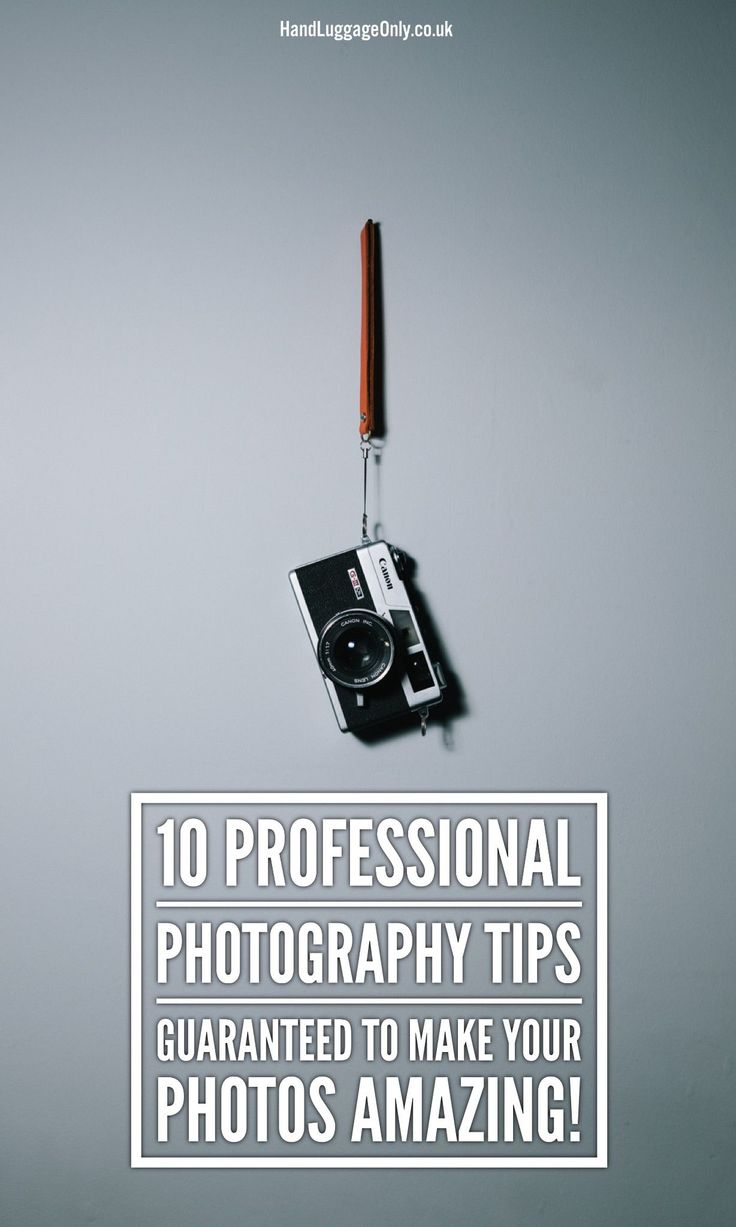 10 Professional Photography Tips Guaranteed To Make Your Photos Amazing! - Hand Luggage Only - Travel, Food & Photography Blog
