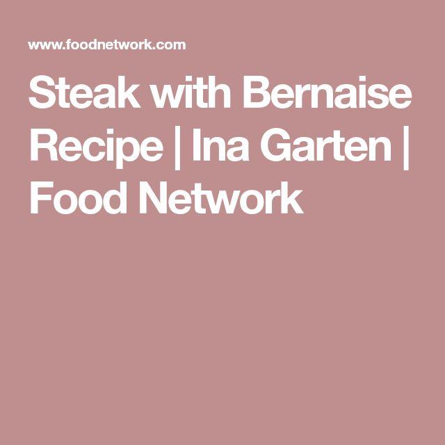 Steak with Bernaise Recipe | Ina Garten | Food Network