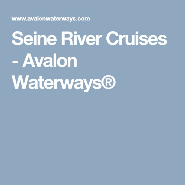 Seine River Cruises - Avalon Waterways®