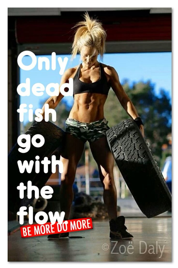 Only dead fish go with the flow. #CrossFit