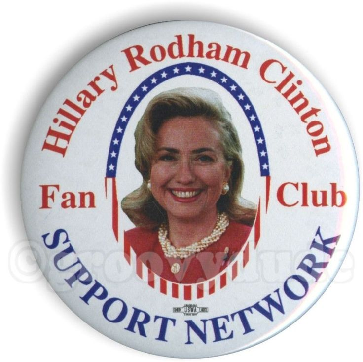 First Lady Hillary Rodham Clinton Fan Club Support Network Pin Pinback Button | Collectibles, Pinbacks, Bobbles, Lunchboxes, Pinbacks | eBay!