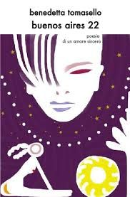 Buenos Aires 22  poesia di un amore sincero  di Benedetta Tomasello