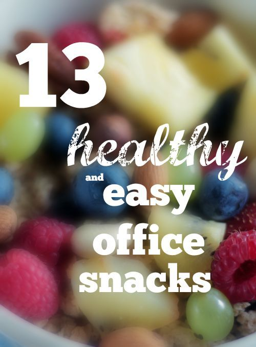 13 easy and healthy office snacks - keep them handy for pre-workout or a late day to stave off sugar cravings