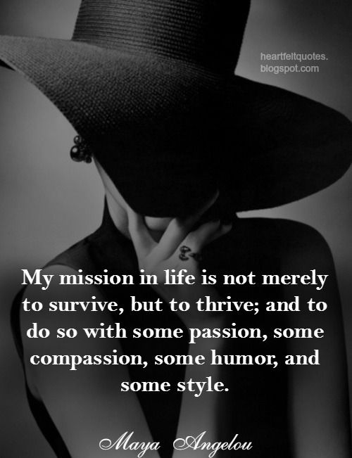 My mission in life is not merely to survive..