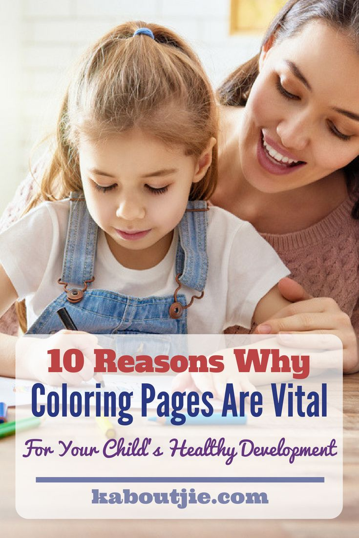 10 Reasons Why Coloring Pages Are Vital For Your Child's Healthy Development    Coloring pages are great fun for kids, but did you know that they also come with loads of developmental benefits too?     #sponsored #coloringpages #topcoloringpages