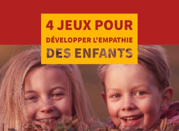 4 jeux pour développer l'empathie des enfants et leur capacité à se décentrer