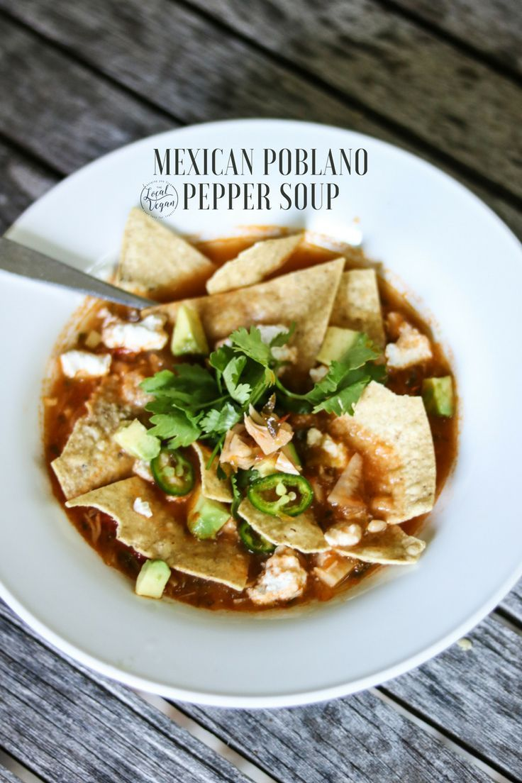 Mexican Poblano Pepper Soup  - Healthy #Vegan Lunch / Dinner Recipes - #plantbased #cleaneating